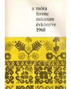 A Móra Ferenc múzeum évkönyve 1968 - Bálint Alajos, dr.