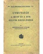 Utmutatás a must és a bor helyes kezelésére - Pettenkoffer Sándor