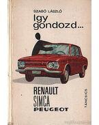 Így gondozd... Renault, Simca Peugeot - Szabó László