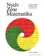 Nyelv - Zene - Matematika - Vargha Balázs, Dimény Judit, Loparits Éva