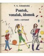 Pontok, vonalak, idomok - Zsitomirszkij, V. G., Sevrin, L. N.