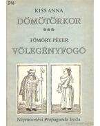Dömötörkor - Vőlegényfogó - Kiss Anna, Tömöry  Péter