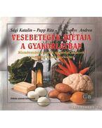 Vesebetegek diétája a gyakorlatban - Sági Katalin, Papp Rita, Domonkos Andrea