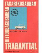 Biztonságosabban, takarékosabban Trabanttal - Mészáros Ferenc, Nádasi Antal