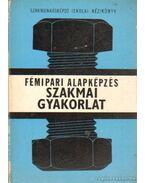 Fémipari alapképzés - Szakmai gyakorlat - Simon Sándor