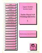 Turbo Pascal 6.0 feladatgyűjtemény I-II. kötet - Angster Erzsébet - Kertész László