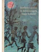 A Senki-szigeti nagy kaland (dedikált) - Borbély László