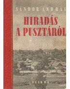 Hiradás a pusztáról - Sándor András