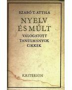 Nyelv és múlt - Szabó T. Attila