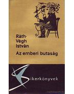 Az emberi butaság - Ráth-Végh István