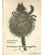 Farkas a cseresznyefán - Polesinszky Veronika