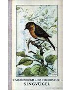 Taschenbuch der heimischen singvögel - Creutz,Gerhard
