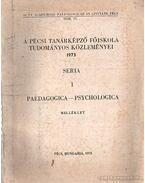 A Pécsi Tanárképző Főiskola Tudományos Közleményei 1973 - Magassy László