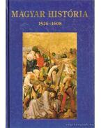 Magyar história 1526-1608 - Nagy Gábor