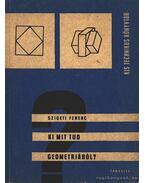 Ki mit tud geometriából? - Szigeti Ferenc