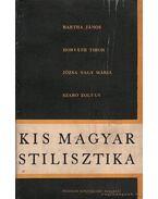 Kis magyar stilisztika - Szabó Zoltán, Horváth Tibor, Bartha János, Józsa Nagy Mária