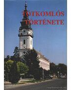 Tótkomlós története és néprajza I-II. - Szincsok György