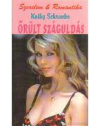 Őrült száguldás - Schranko,Kathy