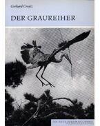 Der Graureiher (A szürke gém) - Creutz,Gerhard