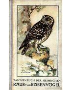 Taschenbuch der heimischen Raub- und Rabenvögel (Zsebkönyv a hazai ragadozó madarakról) - Creutz,Gerhard