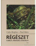 Régészet - Renfrew,Colin, Bahn, Paul