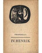 IV. Henrik - Pirandello, Luigi