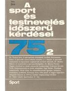 A sport és testnevelés időszerű kérdései 75/2 - Nádori László dr.