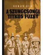 A szungcsongi titkos füzet - Kim, Roman