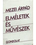 Elméletek és művészek - Mezei Árpád