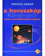 A horoszkóp kifejtéséről - Trentai Gábor
