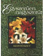 Egyszerűen nagyszerű - Kertészet - Nigel Colborn