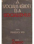 A szociális kérdés és a szocializmus - Mihelics Vid