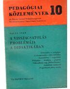 A visszacsatolás problémája a didaktikában - Falus Iván