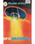 UFO-hajtómű? - Földes Attila