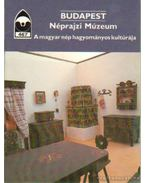 Budapest - Néprajzi Múzeum A magyar nép hagyományos kultúrája - Domonkos Ottó Dr.