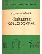 Kísérletek a kolloidokkal - Becker Istvánné