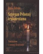 Sztyepan Pehotnij testamentuma - Baka István