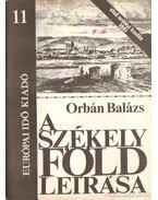 A Székelyföld leírása 11. - Orbán Balázs