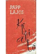 Kikiáltó - Papp Lajos
