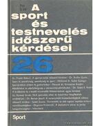 A sport és testnevelés időszerű kérdései 26. - Nádori László dr.