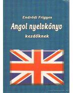 Angol nyelvkönyv kezdőknek - Endrődi Frigyes