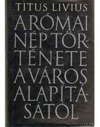 A római nép története a város alapításától I-VII. kötet - Titus Livius