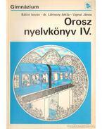Orosz nyelvkönyv IV. - Bálint István, Vajnai János, Dr. Lőrinczy Attila