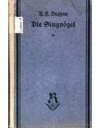 Die Singvögel - Brehm, Alfred Edmund