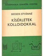 Kísérletek kolloidokkal - Becker Istvánné