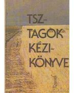 TSZ-tagok kézikönyve - Kovács Mihály, Markó Lajos dr.