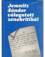 Jemnitz Sándor válogatott zenekritikái - Jemnitz Sándor