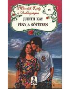 Fény a sötétben - Kay, Judith