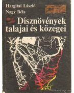 Dísznövények talajai és közegei - Nagy Béla, Hargitai László
