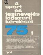 A sport és testnevelés időszerű kérdései 75. 1 - Nádori László dr.
